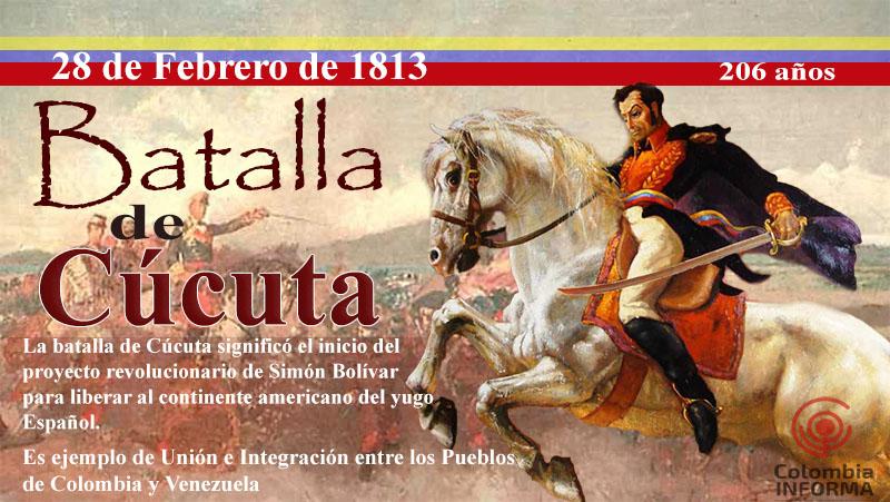 28 de febrero] Batalla de Cúcuta: Símbolo de Unión e Integración de los  Pueblos - Colombia Informa Un día como hoy